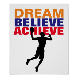 Motivation Dream Believe Achieve Basketball Poster