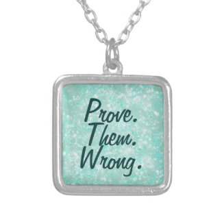 Motivational Prove Them Wrong Quote Silver Plated Necklace