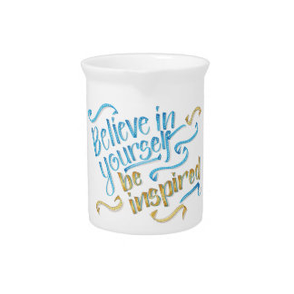 Motivational Quote - Believe in yourself Pitcher
