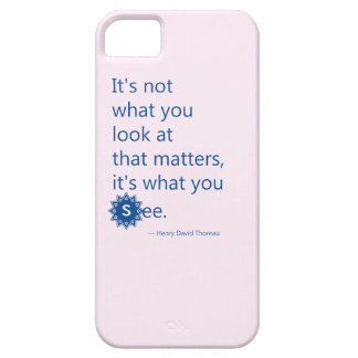 Motivational Quote from Thoreau:It's what you see. Barely There iPhone 5 Case