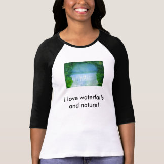 """Mountain Dreams""/""I Love Waterfalls and Nature!"" Tee Shirt"