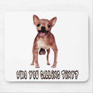 Mouse Pad Who You Calling Tiny?