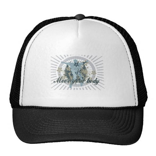 Move Your Body Dance Tshirts and Gifts Hat