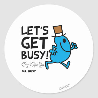 Mr. Busy   Let's Get Busy Black Text Round Sticker