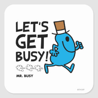 Mr. Busy   Let's Get Busy Black Text Square Sticker