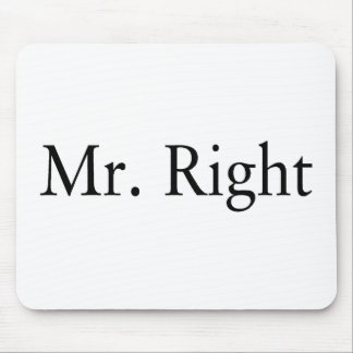 Mr. Right Mouse Pad