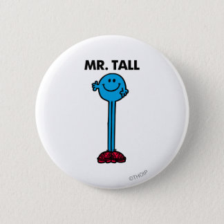 Mr. Tall   Standing Tall 6 Cm Round Badge