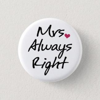 Mrs Always Right 3 Cm Round Badge