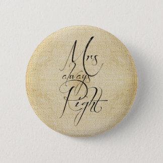 Mrs Always Right linen pattern 6 Cm Round Badge