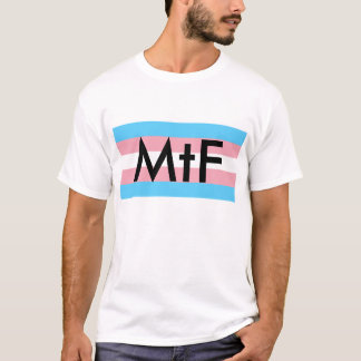 MtF with Trans flag T-Shirt