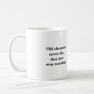 Mug: Old chemists never die