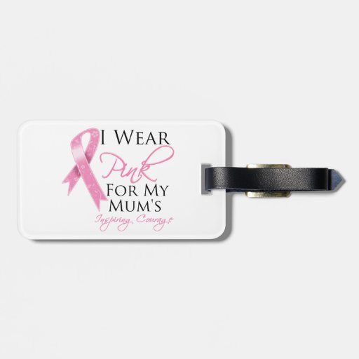 Mum Inspiring Courage Breast Cancer Luggage Tags