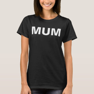 Mum mother's day mom T-Shirt