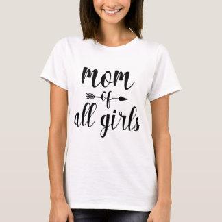 Mum Of All Girls T-Shirt