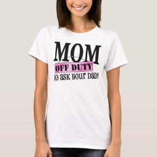 Mum Off Duty T-Shirt