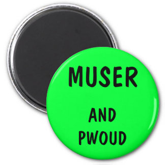 Muser and Pwoud Magnet