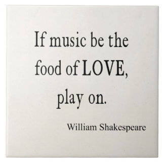 Music Be the Food of Love Shakespeare Quote Quotes Large Square Tile