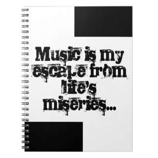 Music is my escape... notebooks