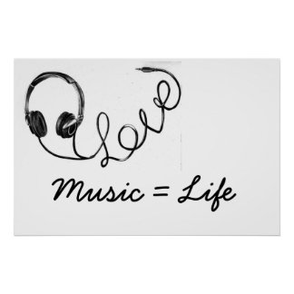 Music = Life Poster