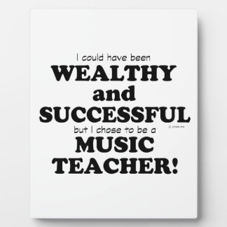 Music Teacher Wealthy & Successful Plaques