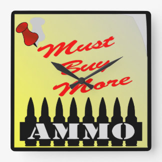 Must Buy More Ammo Note Square Wall Clock