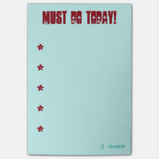 Must do today - good job - post it notes