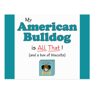 My American Bulldog is All That! Postcard
