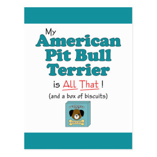 My American Pit Bull Terrier is All That! Postcard