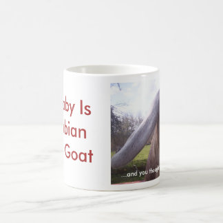 My baby is a nubian dairy goat...mug basic white mug