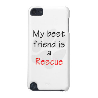 My Best Friend is a Rescue Dog iPod Touch 5G Cases