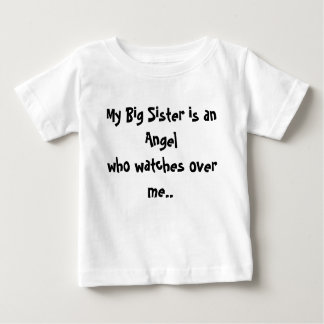 My Big Sister is an Angelwho watches over me.. T-shirt