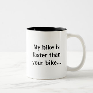 My bike is faster than yours! Two-Tone mug