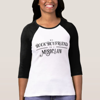 My Book Boyfriend Is A Musician Typography Shirt