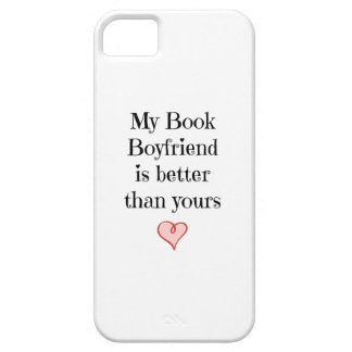 My Book Boyfriend is better than yours iPhone 5 Covers