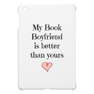 My Book Boyfriend is better than yours iPad Mini Case