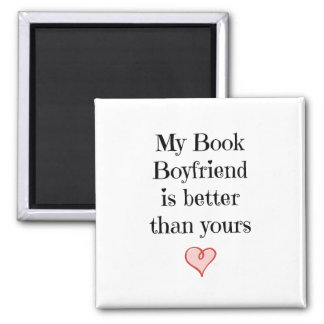 My Book Boyfriend is better than yours-Magnet Square Magnet