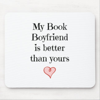 My Book Boyfriend is better than yours-Mouse Pad