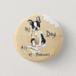 My Boston Terrier Ate My Homework 3 Cm Round Badge