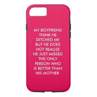 My boyfriend think he ditched me iPhone 8/7 case