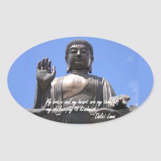 My  brain and my heart are my temples Dalai Lama Oval Sticker