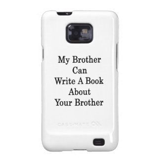 My Brother Can Write A Book About Your Brother Samsung Galaxy S2 Cases