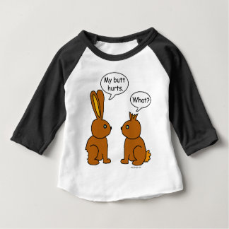 My Butt Hurts! - What? Baby T-Shirt