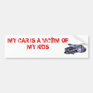 My Car Is A Victim Of My Kids Bumper Sticker