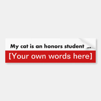 my-cat-is-an-honors-student-at-template bumper sticker