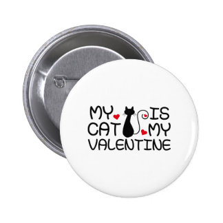 My Cat Is My Valentine 6 Cm Round Badge