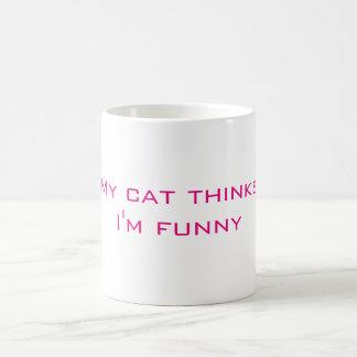 My Cat Thinks I'm Funny Coffee Mug