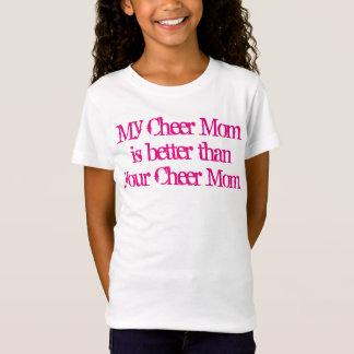 My Cheer Mom is better T-Shirt