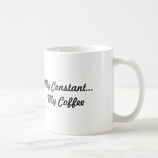 My Constant...My Coffee Basic White Mug