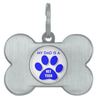 MY DAD IS A VET TECH PAW BLUE DOG TAG PET ID TAG