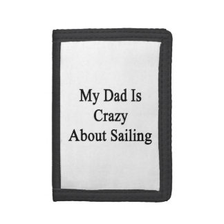 My Dad Is Crazy About Sailing Tri-fold Wallet